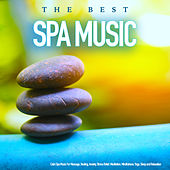 The Best Spa Music - Calm Spa Music For Massage, Healing, Anxiety, Stress Relief, Meditation, Mindfulness, Yoga, Sleep and Relaxation by Spa Music (1)
