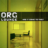 Has It Come To This? by Org Lounge
