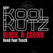 I Need Your Touch by Block and Crown