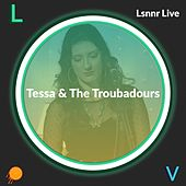 Lsnnr Live: Tessa & the Troubadours by Tessa