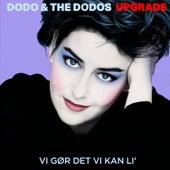 Vi Gør Det Vi Kan Li by Dodo And the Dodos