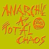 Anarchie a totál chaos by Visací zámek