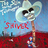 Shiver von Too Slim & The Taildraggers