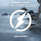 Let Me Down Slowly by Subspace