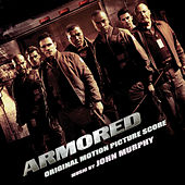 Armored (Original Motion Picture Score) van John Murphy