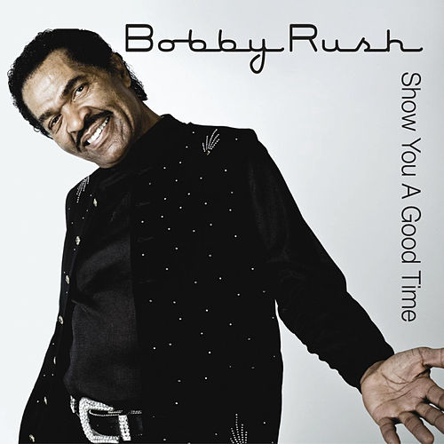 Show You a Good Time by Bobby Rush