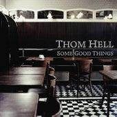 Some Good Things von Thom Hell