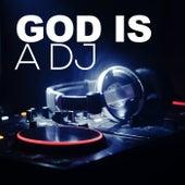 God Is a DJ de Various Artists