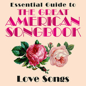 Essential Guide to the Great American Songbook: Love Songs von Various Artists