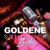 Goldene Schlager Zeiten by Various Artists