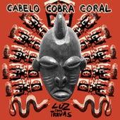 Luz Com Trevas by Cabelo Cobra Coral