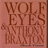 Black Vomit von Wolf Eyes