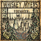 Firewater by Whiskey Myers
