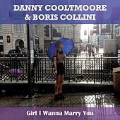 Girl I Wanna Marry You di Danny Cooltmoore