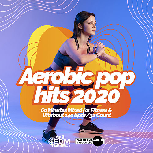 Aerobic Pop Hits 2020: 60 Minutes Mixed for Fitness & Workout 140 bpm/32 Count di Hard EDM Workout