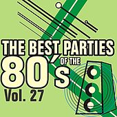 The Best Parties of the 80's Vol. 27 by Various Artists