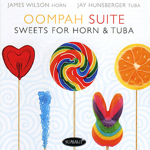 Oompah Suite : Sweets for Horn & Tuba by James Wilson