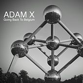 Going Back to Belgium de Adam X