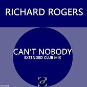 Can't Nobody (Extended Club Mix) von Richard Rogers