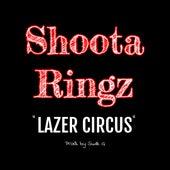 Lazer Circus von Shoota Ringz