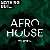 Nothing But... Afro House, Vol. 14 von Various Artists