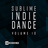 Sublime Indie Dance, Vol. 10 de Various Artists