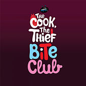 Our Groove / Bite Club by The Cook The Thief
