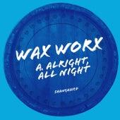 Alright, All Night (Radio Edit) by Waxworx