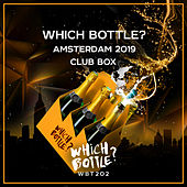 Which Bottle?: Amsterdam 2019 Club Box van Various Artists