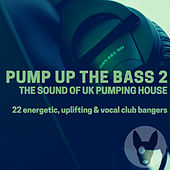 Pump Up The Bass 2: The Sound Of UK Pumping House von Various Artists