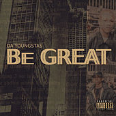 Be Great by Da Youngsta's