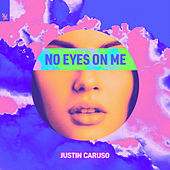 No Eyes On Me de Justin Caruso