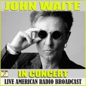 In Concert (Live) de John Waite