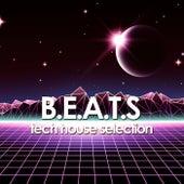 B.E.A.T.S. (Tech House Selection) de Various Artists