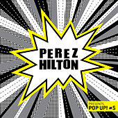 Perez Hilton Presents Pop Up! #5 de Perez Hilton