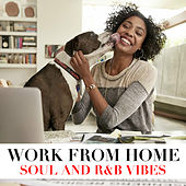 Work From Home Soul And R&B Vibes de Various Artists