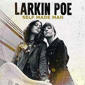 Self Made Man by Larkin Poe