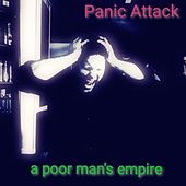 Panic Attack by A Poor Man's Empire