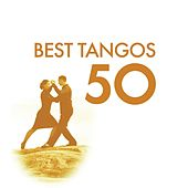 50 Best Tango by Various Artists