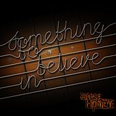 Something to Believe In by Dirty Honey