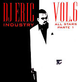 Dj Eric Industry, Vol. 6 All Stars Parte 1 by DJ Eric