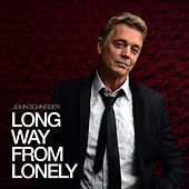 Long Way from Lonely (Radio Edit) van John Schneider