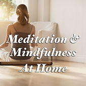 Meditation & Mindfulness At Home by Various Artists
