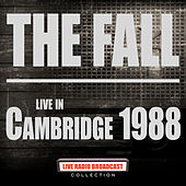 Live In Cambridge 1988 (Live) by The Fall