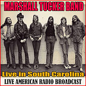 Live in South Carolina (Live) de The Marshall Tucker Band