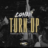 TURN UP by Conan