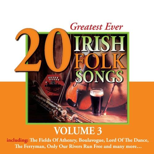 20 Greatest Ever Irish Folk Songs - Volume 3 by Various Artists