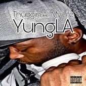 Thuggin All My Life de Yung LA