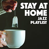 Stay At Home Jazz Playlist by Various Artists