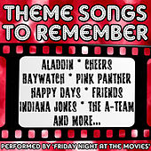 Theme Songs To Remember by Friday Night At The Movies